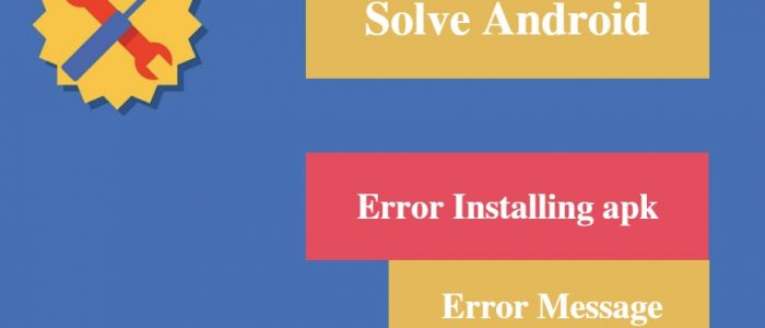 "[Solved] Android ""Error Installing apk"" Error Message"