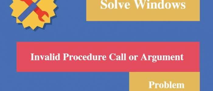 "[Solved] Windows ""Invalid Procedure Call or Argument"" Problem"