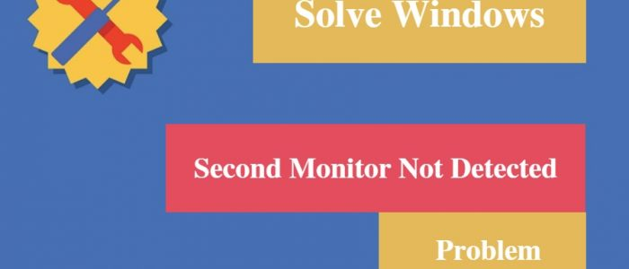 [Solved] Windows Second Monitor Not Detected Problem