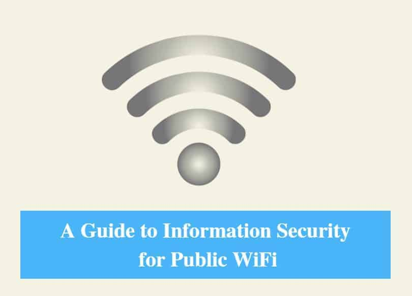 Guide to Information Security for Public WiFi